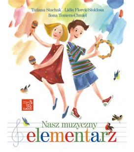 Nasz muzyczny elementarz - Stachak, Florek-Stokłosa, Tomera-Chmiel (książka)
