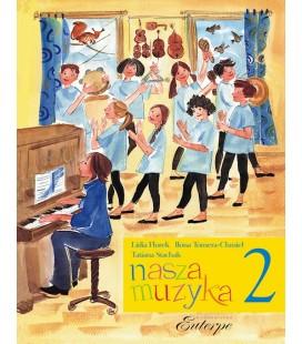 Nasza muzyka 2 - Stachak, Florek-Stokłosa, Tomera-Chmiel (książka)