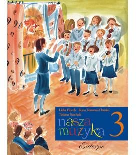 Nasza muzyka 3 - Stachak, Florek-Stokłosa, Tomera-Chmiel (książka)