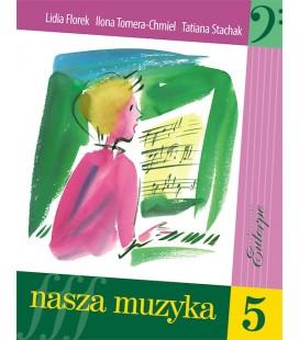 Nasza muzyka 5 - Stachak, Florek-Stokłosa, Tomera-Chmiel (książka)