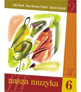 Nasza muzyka 6 - Stachak, Florek-Stokłosa, Tomera-Chmiel (książka)