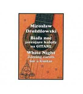 Drożdżowski Mirosław - Biała noc - kolędy jazzujące na Gitarę CONTRA