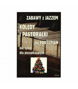 Zabawy z Jazzem - Kolędy i pastorałki na fortepian nie tylko dla początkujących CONTRA