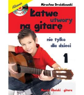 Łatwe utwory na gitarę - nie tylko dla dzieci cz. 1 Absonic - M. Drożdżowski