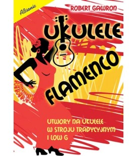 Ukulele flamenco w stroju tradycyjnym i low G - Absonic R. Gawron