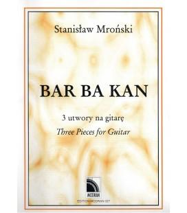 Bar Ba Kan 3 utwory na gitarę - Stanisław Mroński
